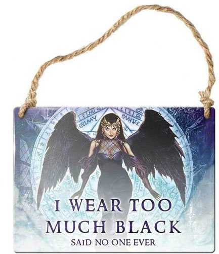 I wear too much black (said no one ever) Gothic sign