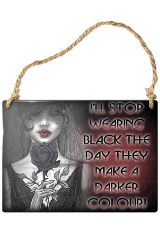 I'll Stop Wearing Black Sign